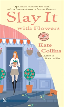Slay it with Flowers: A Flower Shop Mystery, Collins, Kate