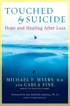 Touched by Suicide: Hope and Healing After Loss, Myers, Michael F. & Fine, Carla