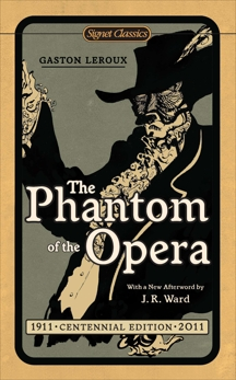 The Phantom of the Opera: Centennial Edition, Leroux, Gaston