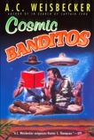 Cosmic Banditos, Weisbecker, A. C.