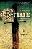 The Fourth Crusade and the Sack of Constantinople, Phillips, Jonathan