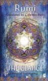 The Glance: Songs of Soul-Meeting, Rumi, Jalaloddin