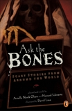 Ask the Bones: Scary Stories from Around the World, Various