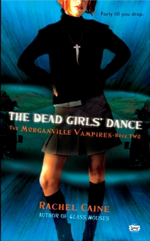 The Dead Girls' Dance: The Morganville Vampires, Book II, Caine, Rachel