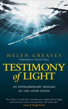 Testimony of Light: An Extraordinary Message of Life After Death, Greaves, Helen