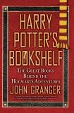 Harry Potter's Bookshelf: The Great Books behind the Hogwarts Adventures, Granger, John