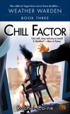 Chill Factor: Book Three of the Weather Warden, Caine, Rachel