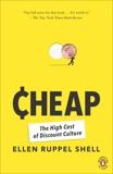 Cheap: The High Cost of Discount Culture, Ruppel Shell, Ellen