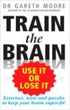 Train the Brain: Use It or Lose It, Moore, Gareth