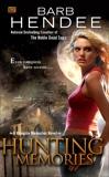 Hunting Memories: A Vampire Memories Novel, Hendee, Barb