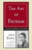 The Art of Fiction: A Guide for Writers and Readers, Rand, Ayn