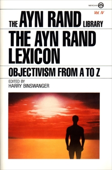 The Ayn Rand Lexicon: Objectivism from A to Z, Rand, Ayn