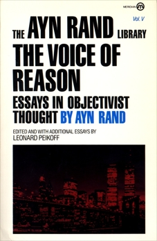 The Voice of Reason: Essays in Objectivist Thought, Rand, Ayn