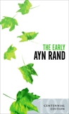 The Early Ayn Rand: Revised Edition: A Selection From Her Unpublished Fiction, Rand, Ayn