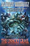 Return to Groosham Grange: The Unholy Grail, Horowitz, Anthony