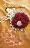 To Catch a Bride, Gracie, Anne