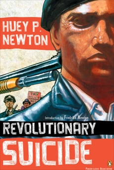 Revolutionary Suicide: (Penguin Classics Deluxe Edition), Newton, Huey P.