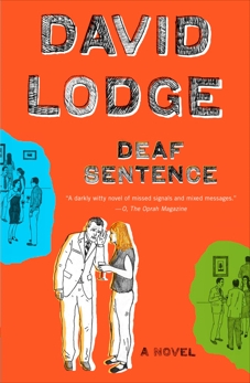 Deaf Sentence: A Novel, Lodge, David