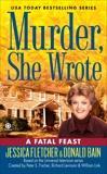 Murder, She Wrote:  A Fatal Feast, Bain, Donald & Fletcher, Jessica