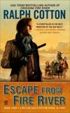 Escape From Fire River, Cotton, Ralph