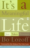It's a Meaningful Life: It Just Takes Practice, Lozoff, Bo
