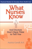 What Nurses Know and Doctors Don't Have Time to Tell You, Carroll, Pat