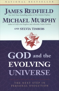 God and the Evolving Universe, Redfield, James & Timbers, Sylvia & Murphy, Michael