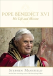 Pope Benedict XVI: His Life and Mission, Mansfield, Stephen