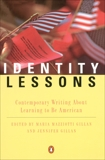 Identity Lessons: Contemporary Writing About Learning to Be American,