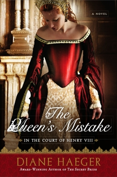 The Queen's Mistake: In the Court of Henry VIII, Haeger, Diane