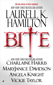 Bite, Harris, Charlaine & Knight, Angela & Hamilton, Laurell K. & Davidson, MaryJanice & Taylor, Vickie