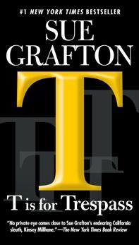 T is for Trespass: A Kinsey Millhone Novel, Grafton, Sue