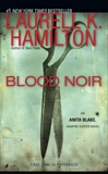 Blood Noir: An Anita Blake, Vampire Hunter Novel, Hamilton, Laurell K.