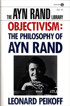 Objectivism: The Philosophy of Ayn Rand, Peikoff, Leonard