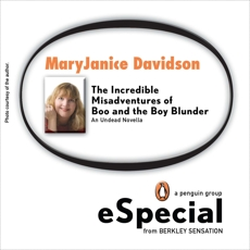 The Incredible Misadventures of Boo and the Boy Blunder: An Undead Novella A Penguin Group Special from Berkley Sensation, Knight, Angela & Davidson, MaryJanice & Ford, Jacey & Shayne, Maggie