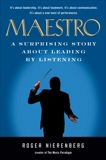 Maestro: A Surprising Story About Leading by Listening, Nierenberg, Roger