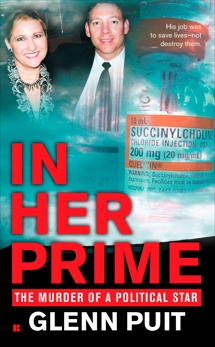 In Her Prime: The Murder of a Political Star, Puit, Glenn
