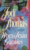 When a Texan Gambles, Thomas, Jodi