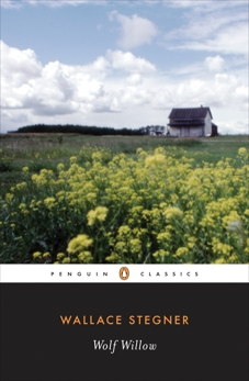 Wolf Willow: A History, a Story, and a Memory of the Last Plains Frontier, Stegner, Wallace