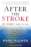 After the Stroke: My Journey Back to Life, McEwen, Mark & Paisner, Daniel