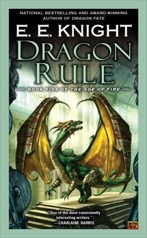 Dragon Rule: Book Five of the Age of Fire, Knight, E.E.