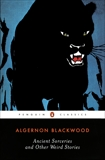 Ancient Sorceries and Other Weird Stories, Blackwood, Algernon