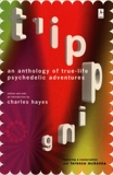 Tripping: An Anthology of True-Life Psychedelic Adventures,