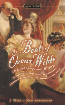 The Best of Oscar Wilde: Selected Plays and Writings, Wilde, Oscar
