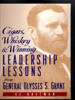 Cigars, Whiskey and Winning: Leadership Lessons from General Ulysses S. Grant, Kaltman, Al