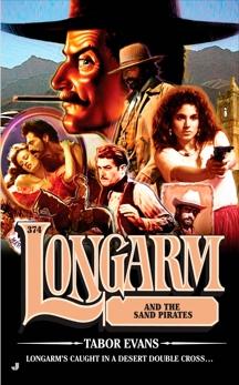 Longarm 374: Longarm and the Sand Pirates, Evans, Tabor