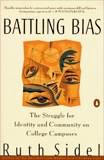 Battling Bias: The Struggle for Identity and Community on College Campuses, Sidel, Ruth