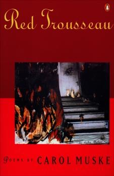 Red Trousseau: Poems, Muske, Carol