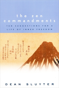 The Zen Commandments: Ten Suggestions for a Life of Inner Freedom, Sluyter, Dean
