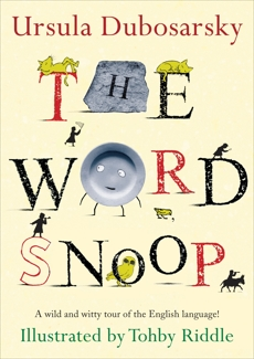 The Word Snoop: A Wild and Witty Tour of the English Language!, Dubosarsky, Ursula